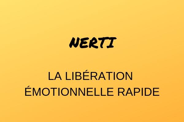 NERTI- Surmonter ses peurs et phobie- confiance en soi- Votre transformation spectaculaire par la libération émotionnelle