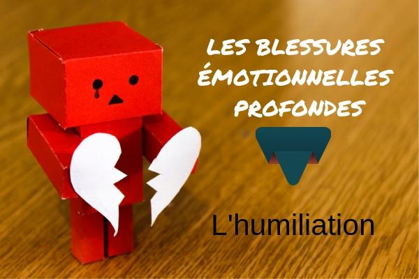 sentiment d'humiliation- 5 blessures émotionnelles profondes- Angoisse et phobie 56- EMDR, Kinésiologie, NERTI