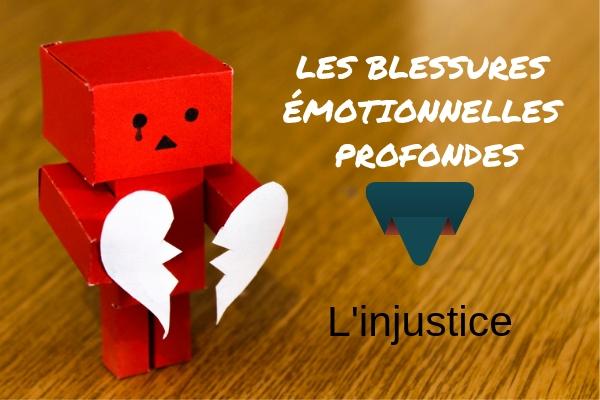 Comprendre la blessure d'injustice de A à Z- Lise Bourbeau-5 blessures émotionnelles profondes